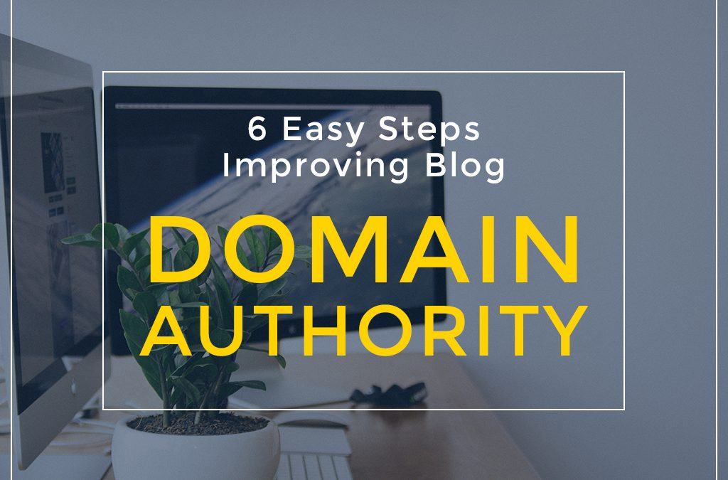6 Easy Steps Help You Improving Blog Domain Authority